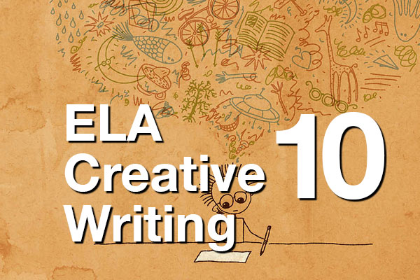 YL ELA Creative Writing 10