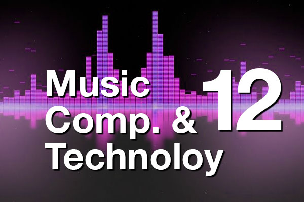 Music Composition and Technology 12