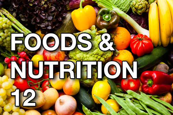 Foods and Nutrition 12