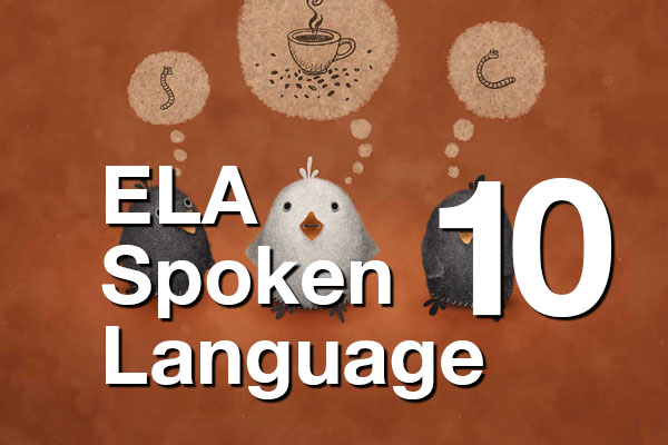 YL ELA Spoken Language 10